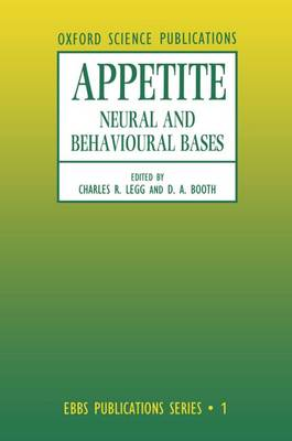Appetite: Neural and Behavioural Bases - European Brain & Behaviour Society Publications No.1 (Hardback)