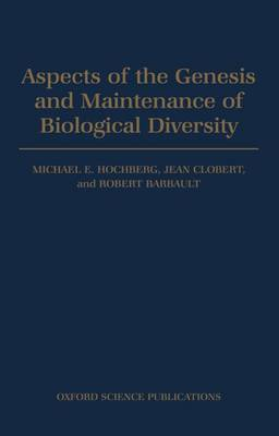 Aspects of the Genesis and Maintenance of Biological Diversity (Hardback)