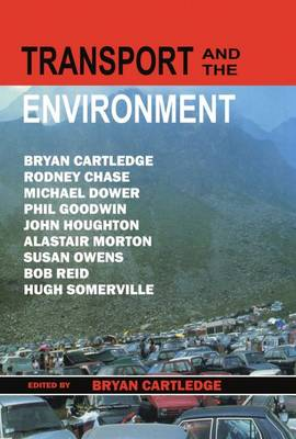 Transport and the Environment: The Linacre Lectures, 1994-95 - Linacre Lectures (Hardback)