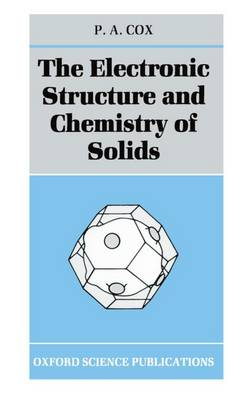 The Electronic Structure and Chemistry of Solids (Paperback)