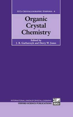 Organic Crystal Chemistry - International Union of Crystallography Crystallographic Symposia No. 4 (Hardback)