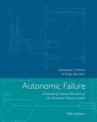 Autonomic Failure: A Textbook of Clinical Disorders of the Autonomic Nervous System (Hardback)