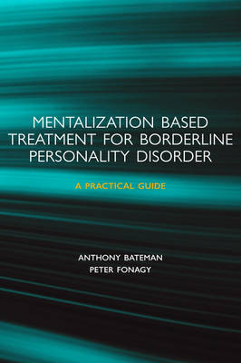 Mentalization-based Treatment for Borderline Personality Disorder: A Practical Guide (Paperback)