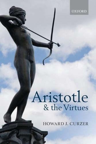 Aristotle and the Virtues (Paperback)