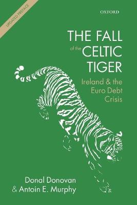 The Fall of the Celtic Tiger: Ireland and the Euro Debt Crisis (Paperback)