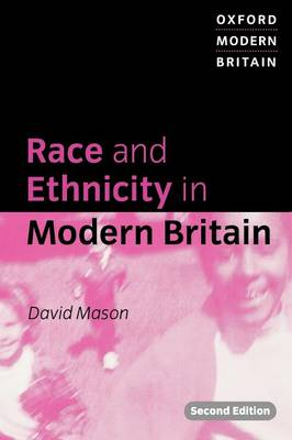 Race and Ethnicity in Modern Britain - Oxford Modern Britain (Paperback)