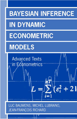 Bayesian Inference in Dynamic Econometric Models - Advanced Texts in Econometrics (Hardback)