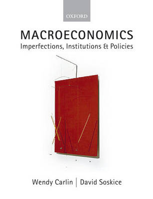 Macroeconomics: Imperfections, Institutions and Policies (Paperback)