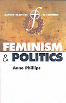 Feminism and Politics - Oxford Readings in Feminism (Paperback)