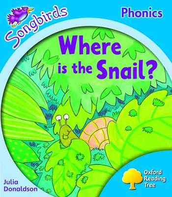 Oxford Reading Tree: Level 3: Songbirds More A: Where is the Snail? (Paperback)