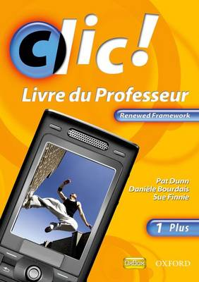 Clic!: 1 Plus Teacher Book Renewed Framework Edition (Mixed media product)