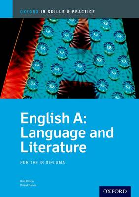 English a Language and Literature Skills and Practice: Oxford Ib Diploma Programme: For the Ib Diploma (Paperback)