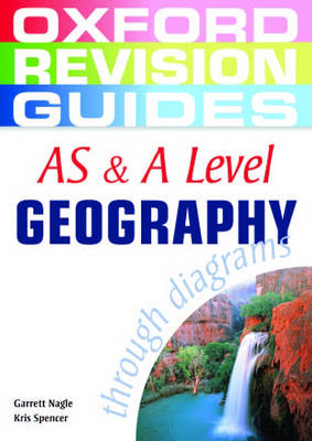 AS and A Level Geography Through Diagrams - Oxford Revision Guides (Paperback)