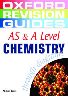AS and A Level Chemistry Through Diagrams - Oxford Revision Guides (Paperback)