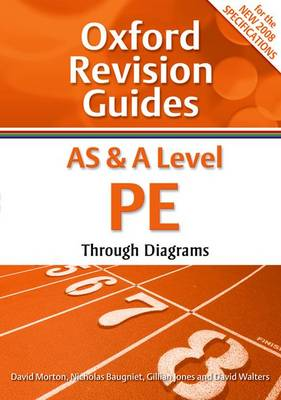 AS and A Level PE Through Diagrams: Oxford Revision Guides - Oxford Revision Guides (Paperback)