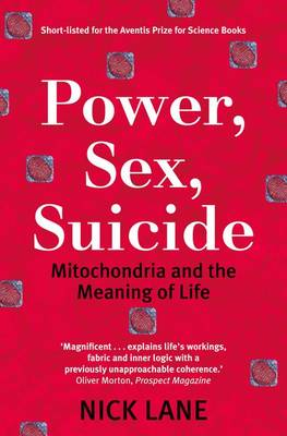 Power, Sex, Suicide: Mitochondria and the Meaning of Life (Paperback)