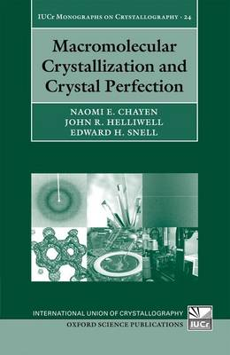 Macromolecular Crystallization and Crystal Perfection - International Union of Crystallography - Monographs on Crystallography No. 24 (Hardback)