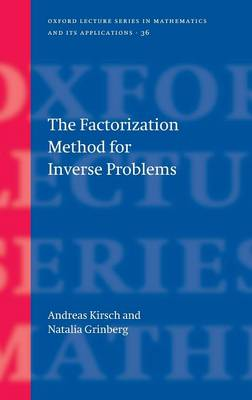 The Factorization Method for Inverse Problems - Oxford Lecture Series in Mathematics & Its Applications No. 36 (Hardback)