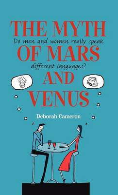 The Myth of Mars and Venus: Do Men and Women Really Speak Different Languages? (Hardback)