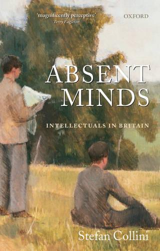 Absent Minds: Intellectuals in Britain (Paperback)