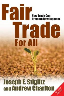 Fair Trade for All: How Trade Can Promote Development - Initiative for Policy Dialogue (Paperback)