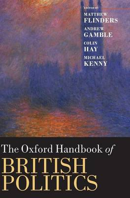 The Oxford Handbook of British Politics - Oxford Handbooks (Hardback)