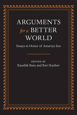 Arguments for a Better World: Essays in Honor of Amartya Sen: Ethics, Welfare, and Measurement v. 1 (Multiple copy pack)