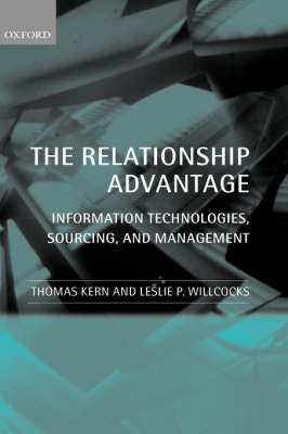 The Relationship Advantage: Information Technologies, Sourcing and Management (Hardback)