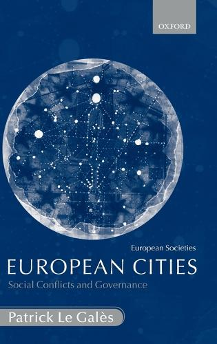 European Cities: Social Conflicts and Governance - European Societies S. (Hardback)