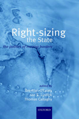 Right-Sizing the State: The Politics of Moving Borders (Hardback)