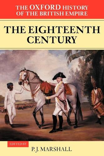 Oxford History of the British EmpireI: The Eighteenth Century: Volume 2 - The Oxford History of the British Empire (Paperback)