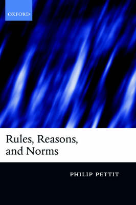 Rules, Reasons and Norms: Selected Essays (Hardback)