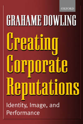 Creating Corporate Reputations: Identity, Image and Performance (Paperback)