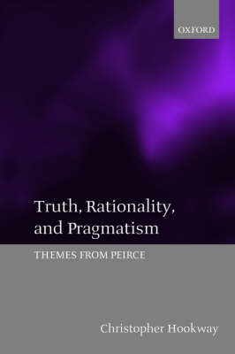 Truth, Rationality and Pragmatism: Themes from Peirce (Paperback)