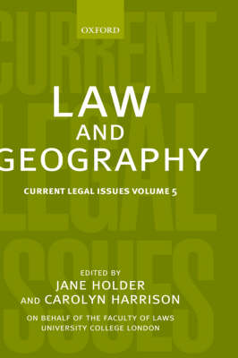 Law and Geography - Current Legal Issues No.5  (Hardback)