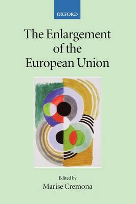 The Enlargement of the European Union - Collected Courses of the Academy of European Law (Paperback)