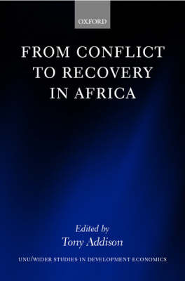 From Conflict to Recovery in Africa - Wider Studies in Developmental Economics (Hardback)