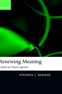 Renewing Meaning: A Speech-Act Theoretic Approach (Hardback)