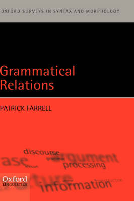 Grammatical Relations - Oxford Surveys in Syntax & Morphology No. 1 (Hardback)