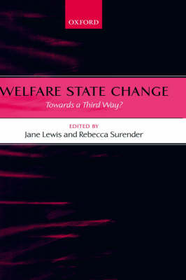 Welfare State Change: Towards a Third Way? (Hardback)