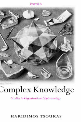 Complex Knowledge: Studies in Organizational Epistemology (Hardback)