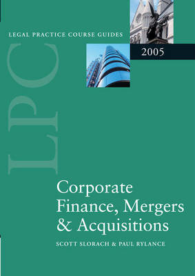 LPC Corporate Finance, Mergers and Acquisitions 2005 2005 - Blackstone Legal Practice Course Guide (Paperback)