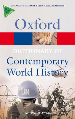 A Dictionary of Contemporary World History: From 1900 to the Present Day - Oxford Paperback Reference (Paperback)