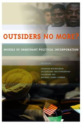 Outsiders No More?: Models of Immigrant Political Incorporation (Paperback)