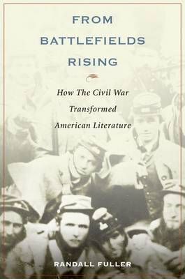From Battlefields Rising: How the Civil War Transformed American Literature (Paperback)