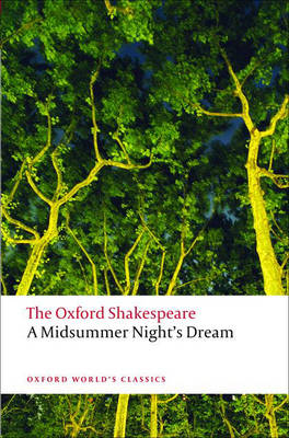 A Midsummer Night's Dream: The Oxford Shakespeare - Oxford World's Classics (Paperback)