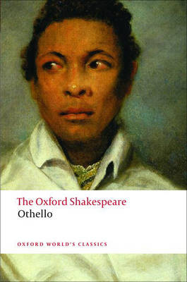 Othello: The Oxford Shakespeare: The Moor of Venice - Oxford World's Classics (Paperback)