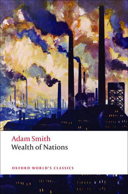 An Inquiry into the Nature and Causes of the Wealth of Nations - Oxford World's Classics (Paperback)