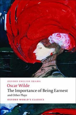 "The Importance of Being Earnest and Other Plays: ""Lady Windermere's Fan"", ""Salome"", ""A Woman of No Importance"", ""An Ideal Husband"", ""The Importance of Being Earnest"" - Oxford World's Classics (Paperback)"