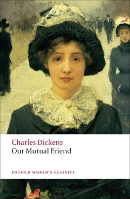 Our Mutual Friend - Oxford World's Classics (Paperback)